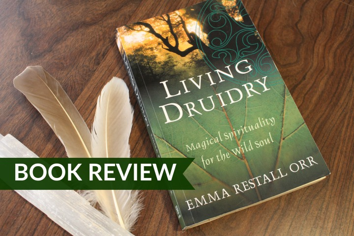 Book Review: Living Druidry by Emma RestallOrr